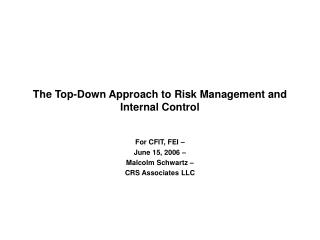 The Top-Down Approach to Risk Management and Internal Control