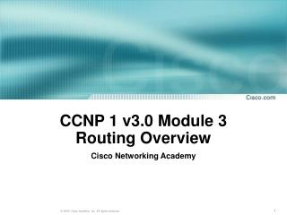 CCNP 1 v3.0 Module 3 Routing Overview