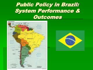 Public Policy in Brazil: System Performance & Outcomes
