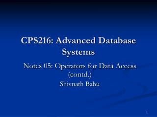 CPS216: Advanced Database Systems