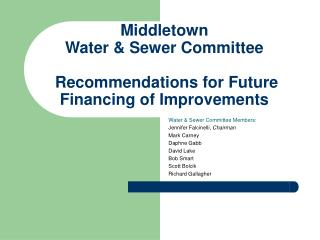 Middletown Water & Sewer Committee  Recommendations for Future Financing of Improvements