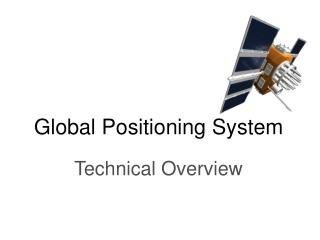 Global Positioning System  Technical Overview