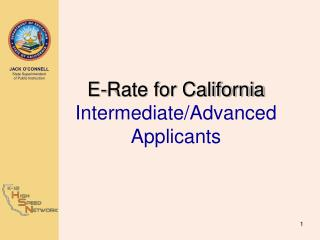 E-Rate for California Intermediate/Advanced Applicants