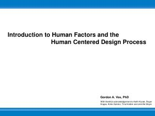 Introduction to Human Factors and the                            Human Centered Design Process