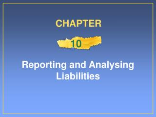 Reporting and Analysing Liabilities