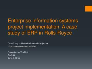 Enterprise information systems project implementation: A case study of ERP in Rolls-Royce