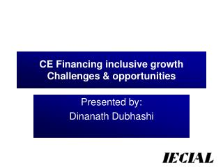 CE Financing inclusive growth Challenges & opportunities