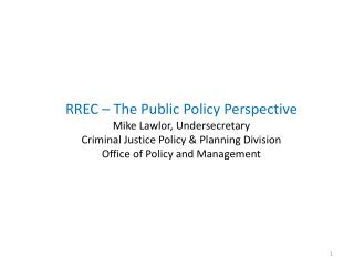 RREC – The Public Policy Perspective Mike Lawlor, Undersecretary