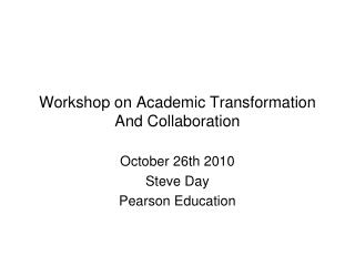 Workshop on Academic Transformation  And Collaboration