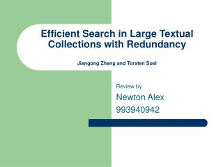 Efficient Search in Large Textual Collections with Redundancy Jiangong Zhang and Torsten Suel