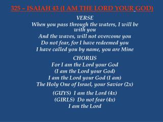 325 – ISAIAH 43 (I AM THE LORD YOUR GOD)