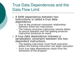 True Data Dependences and the Data Flow Limit