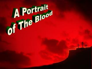 A Portrait of The Blood