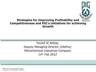 Strategies for Improving Profitability and Competitiveness and PIC s initiatives for achieving Growth