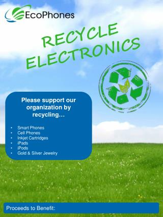 Please support our organization by  recycling… Smart Phones Cell Phones Inkjet Cartridges iPads