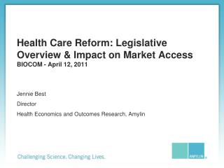 Health Care Reform: Legislative Overview & Impact on Market Access BIOCOM - April 12, 2011