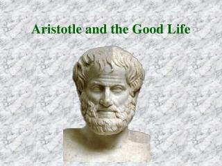 Aristotle and the Good Life