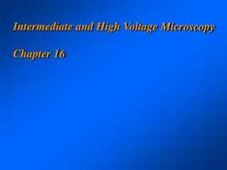 Intermediate and High Voltage Microscopy Chapter 16