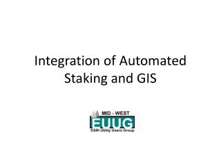 Integration of Automated Staking and GIS