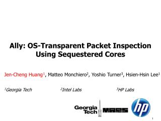 Ally: OS-Transparent Packet Inspection Using Sequestered Cores