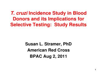 Susan L. Stramer, PhD American Red Cross BPAC Aug 2, 2011