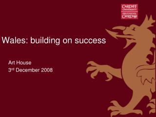Wales: building on success