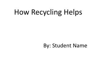 How Recycling Helps