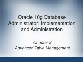 Oracle 10g Database Administrator: Implementation and Administration