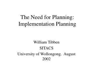 The Need for Planning: Implementation Planning