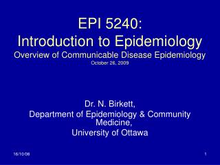 EPI 5240: Introduction to Epidemiology Overview of Communicable Disease Epidemiology October 26, 2009