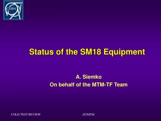 Status of the SM18 Equipment