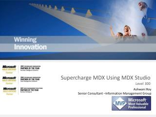 Supercharge MDX Using MDX Studio  Level 300
