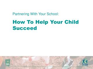 Partnering With Your School: How To Help Your Child Succeed