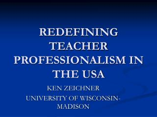 REDEFINING TEACHER PROFESSIONALISM IN THE USA