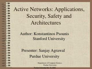 Active Networks: Applications, Security, Safety and Architectures