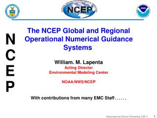 The NCEP Global and Regional Operational Numerical Guidance Systems