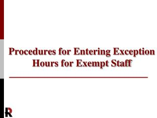 Procedures for Entering Exception  Hours for Exempt Staff