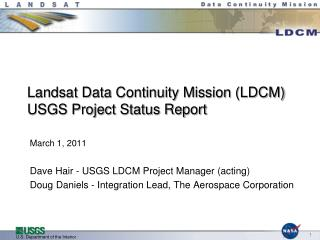 Landsat Data Continuity Mission (LDCM) USGS Project Status Report
