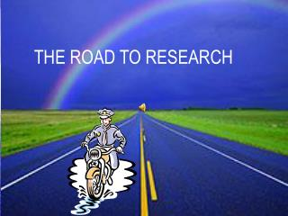 THE ROAD TO RESEARCH