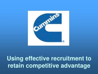 Using effective recruitment to retain competitive advantage