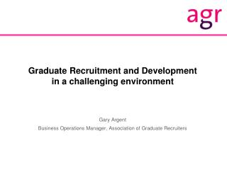 Graduate Recruitment and Development in a challenging environment
