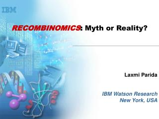 RECOMBINOMICS : Myth or Reality?
