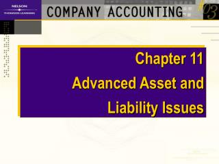 Chapter 11 Advanced Asset and  Liability Issues