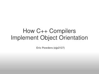 How C++ Compilers Implement Object Orientation