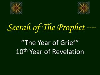 Seerah of The Prophet  Peace be upon him