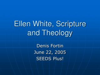 Ellen White, Scripture and Theology