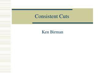 Consistent Cuts