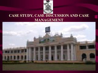 CASE STUDY, CASE DISCUSSION AND CASE MANAGEMENT