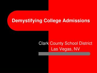 Demystifying College Admissions Clark County School District