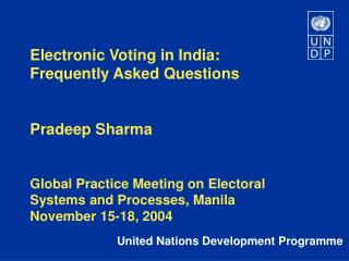 Electronic Voting in India: Frequently Asked Questions Pradeep Sharma